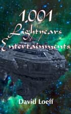 1,001 Lightyears Entertainments ebook by Dave Loeff
