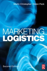 Marketing Logistics ebook by Martin Christopher,Helen Peck