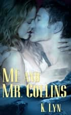 Me and Mr. Collins ebook by K. Lyn