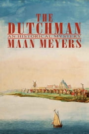 The Dutchman ebook by Annette Meyers and Martin Meyers