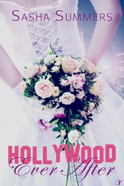 Hollywood Ever After ebook by Sasha Summers