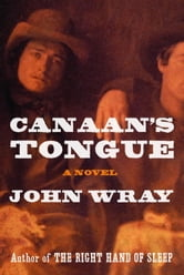 Canaan's Tongue ebook by John Wray
