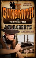 The Riverboat Gang ebook by J.R. Roberts
