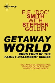 Getaway World - Family d'Alembert Book 4 ebook by E.E.'Doc' Smith,Stephen Goldin