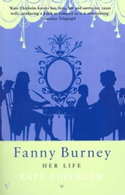 Fanny Burney - Her Life ebook by Kate Chisholm