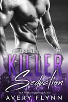 Killer Seduction ebook by Avery Flynn