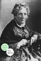 The Works Of Harriet Beecher Stowe ebook by Harriet Beecher Stowe