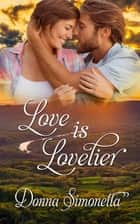 Love is Lovelier ebook by Donna  Simonetta