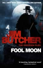 Fool Moon - The Dresden Files, Book Two ebook by