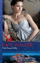 The Proud Wife (Mills & Boon Modern) ebook by Kate Walker