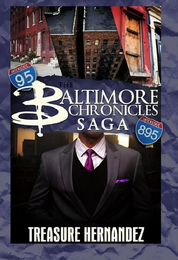 The Baltimore Chronicles Saga ebook by Treasure Hernandez