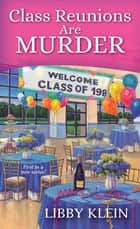 Class Reunions Are Murder ebook by