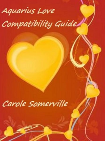 Aquarius Love Compatibility Guide ebook by Carole Somerville