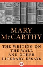 The Writing on the Wall ebook by Mary McCarthy