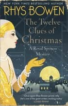 The Twelve Clues of Christmas ebook by Rhys Bowen