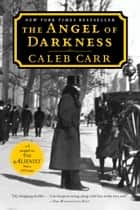 The Angel of Darkness - A Novel ebook by Caleb Carr