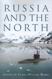 Russia and the North ebook by Elana Wilson Rowe