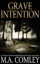 Grave Intention ebook by M A Comley