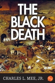 The Black Death ebook by Charles L. Mee,Jr.
