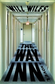 The Way Inn - A Novel ebook by Will Wiles