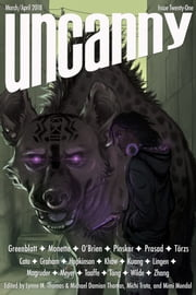 Uncanny Magazine Issue 21 - March/April 2018 ebook by Lynne M. Thomas, Michael Damian Thomas, Sarah Pinsker,...