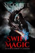 Swift Magic ebook by Nicolette Jinks