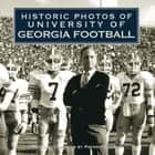 Historic Photos of University of Georgia Football ebook by Patrick Garbin