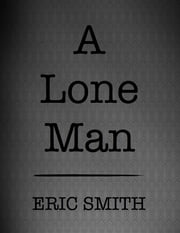 A Lone Man ebook by Eric Smith