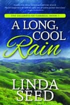 A Long, Cool Rain ebook by Linda Seed