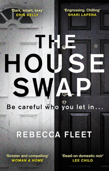 The House Swap - The powerful thriller with a heartbreaking ending ebook by Rebecca Fleet