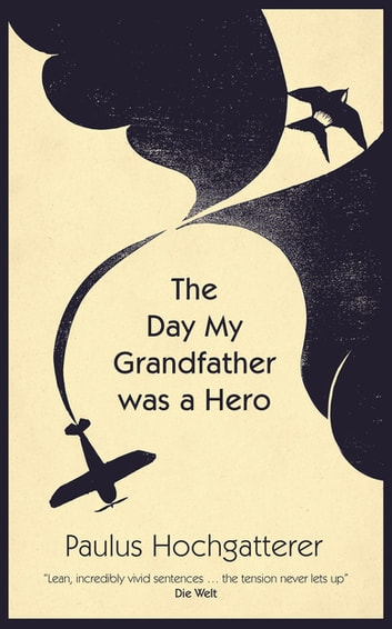 The Day My Grandfather Was a Hero ebook by Paulus Hochgatterer