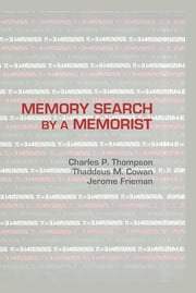 Memory Search By A Memorist ebook by Charles P. Thompson,Thaddeus M. Cowan,Jerome Frieman