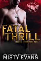 Fatal Thrill ebook by Misty Evans