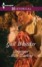 Improper Miss Darling ebook by Gail Whitiker