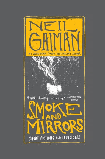 Smoke and Mirrors - Short Fictions and Illusions ebook by Neil Gaiman