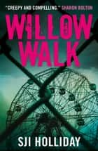 Willow Walk ebook by SJI Holliday