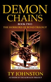 Demon Chains (Book II of The Horrors of Bond Trilogy) ebook by Ty Johnston