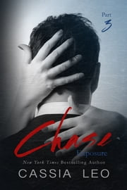 Exposure - Chase: Part 3 ebook by Cassia Leo