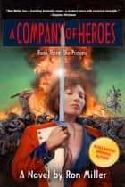 A Company of Heroes Book Three: The Princess ebook by Ron Miller, Ron Miller