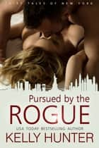Pursued by the Rogue ebook by Kelly Hunter