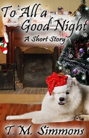 To All a Good Night, a Short Story ebook by T. M. Simmons