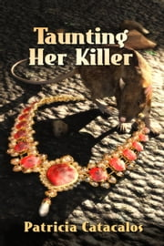 Taunting Her Killer: Book 3 in The Zane Brothers Detective Series ebook by Patricia Catacalos