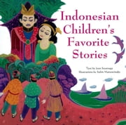 Indonesian Children's Favorite Stories ebook by Joan Suyenaga,Salim Martowiredjo