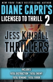 Licensed to Thrill 2 - Jess Kimball Thrillers Books 1-4 ebook by Diane Capri, Nigel Blackwell