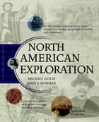 North American Exploration ebook by Michael Golay,John S. Bowman