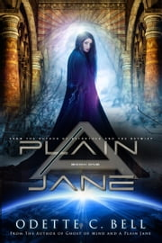 A Plain Jane Book One ebook by Odette C. Bell
