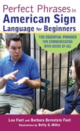 Perfect Phrases in American Sign Language for Beginners ebook by Lou Fant,Barbara Bernstein Fant