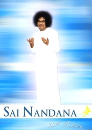 Sai Nandana: 75th Birthday ebook by Sri Sathya Sai Students and Staff Welfare Society