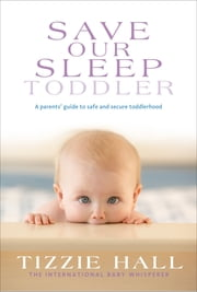 Save Our Sleep: Toddler ebook by Tizzie Hall