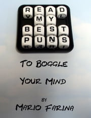 Read My Best Puns To Boggle Your Mind ebook by Mario V. Farina